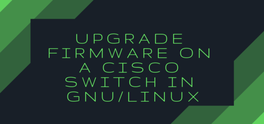 Upgrade firmware on a Cisco switch in GNU/Linux | MARKO NTECH