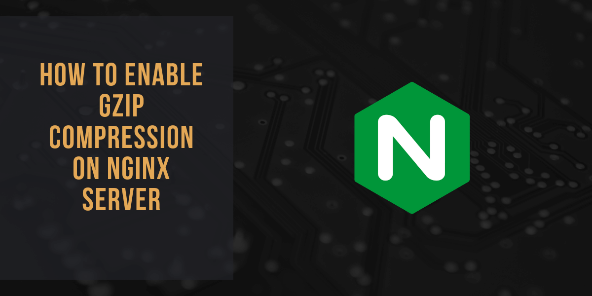 How to enable Gzip compression on Nginx server | MARKO NTECH
